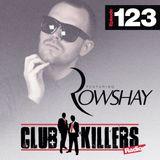 CK Radio  Episode 123 - DJ Rowshay