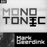 MONOTONIC 022 Mark Geerdink