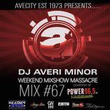 DJ Averi Minor - Weekend Mixshow Massacre Mix #67