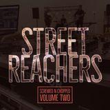 Street Reachers Screwed n Chopped Mix Vol 2