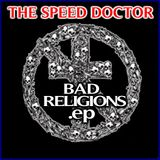 Bad Religions......by THE SPEED DOCTOR