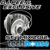 DJ.PEE.G. - EXCLUSIVE TECH - HOUSE SET MIX 2012. ( FEBRUARY PACK 01. )