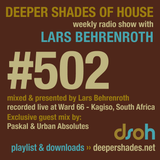 Deeper Shades Of House #502 w/ exclusive guest mix by PASKAL & URBAN ABSOLUTES