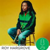 Giant Steps #013: Roy Hargrove