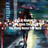 City At Night 6.0 - Live From The Club - The Party Never End Here
