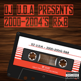 DJ U.D.A Presents 2000-2004's R&B Mix
