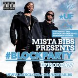Mista Bibs - #BlockParty Episode 77 (Current R&B, Hip Hop & Afrobeats)