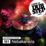 Nebakaneza's Jaime Le Dubstep SF Series Exclusive Mix (Dubstep Mix #15)