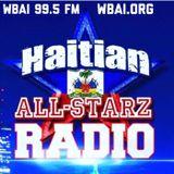 Haitian All-StarZ Radio  on WBAI 99.5 FM Episode 101