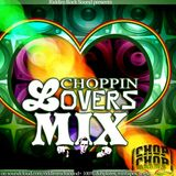 CHOPPIN LOVERS MIX