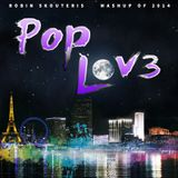 PopLove 3 (2014) - Mashup Of 55 songs of 2014 by Robin Skouteris