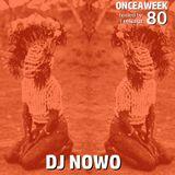 ONCEAWEEK 80 by DJ NOWO