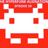 The Hyperfunk Alienation - Episode 59