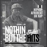 @DJStylusUK - Nothin' But The Hits - Season 2 (001) R&B / HipHop / AfroBeat