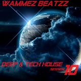 Wammez Beatzz Deep & Tech House session 10