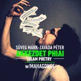 Süveg Márk - Závada Péter (Akkezdet Phiai) slam poetry w/Mahagonee