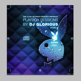 DJ Glorious proudly pres.Playboy Sessions Part.3