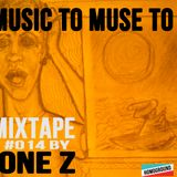 #MIXTAPE014 - Music to Muse to by JONE Z