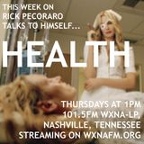 "Rick Pecoraro Talks to Himself #38 ""Health"" - 3/9/2017"