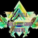 """House is about Groove"" - Teo Padilla House Mix"