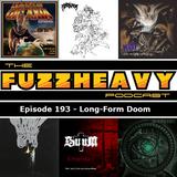 FuzzHeavy Podcast - Episode 193 - Long Form Doom (2019-03-06)