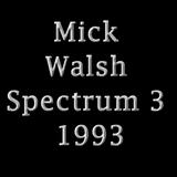 Mick Walsh Spectrum 3 1993