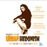 Fri 21st July - Reggie Styles Urban Hedonism Radio Show