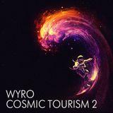 Wyro - Cosmic Tourism Mix Part 2