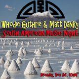 South American Music Night w/ Whodie Guthrie & Matt Danky 12.26.16