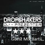 Dropshakers in da mix Easter Podcast ###3### guest Mix Bartii
