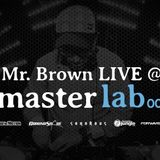 Mr. Brown LIVE @ Masterlab 001
