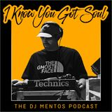 I Know You Got Soul - The DJ Mentos Podcast - Episode 01