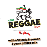 Oslo Reggae Show 17/4 - Giving thanks! fresh tunes, deep roots and tribute mix by Selecta Freeman