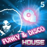 Funky & Disco House - mix 5