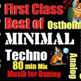 Best of First Class ....Best of Ostheimer 80 min  Minimal Techno Live Set ...