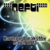 Nefti - Hardcore Breaks Mix March 2013