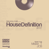 House Definition #017 - Guests DJs: Mister T & JCB
