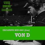 HUSH HOUSE EXCLUSIVE MIX #007 - VON D [live]