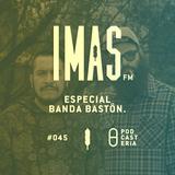 IMAS FM No. 45 - Especial Banda Bastön