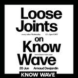 Loose Joints / Arnaud Desjardin - June 20th, 2018