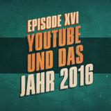 """""""YouTube und das Jahr 2016"""" - UKWlativ XVI"""