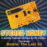 Stereo Honey Episode 28:  Bowie - The Last 20