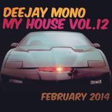 Dj Mono - My House Vol.12