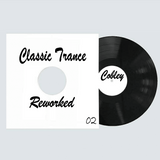 Cobley - Classic Trance Reworked 02