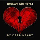Progressive House 7/18 Vol.1 By Deep Heart