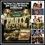 Friday Feel Good Quick Mix ~ Whittier & Pico Rivera Party Scene of the 80's & 90's Spring Party Mix