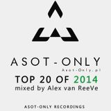 ASOT-ONLY TOP 20 of 2014 mixed by Alex van ReeVe