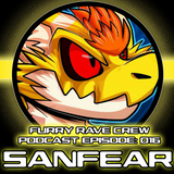 FURRY RAVE CREW PODCAST EPISODE 016: SANFEAR
