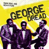 Dj George Dread/Mama Soul and Heavy Funk/