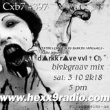 Blvkgraav - CXB7 RADIO #397 d▲rkk r▲ve vvIŧCђ / ss undead forest deathvault mix